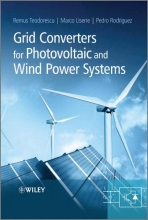 Teodorescu, Remus Grid Converters for Photovoltaic and Wind Power Systems