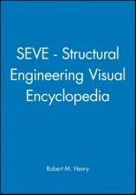 Henry, Robert M. SEVE - Structural Engineering Visual Encyclopedia