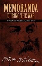 Whitman, Walt Memoranda During the War