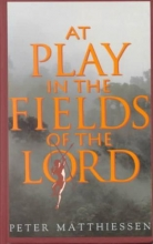 Matthiessen, Peter At Play in the Fields of the Lord