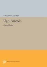 Cambon, G Ugo Foscolo - Poet of Exile