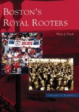 Nash, Peter J. Boston`s Royal Rooters