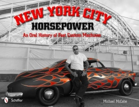 Michael McCabe New York City Horsepower: An Oral History of Fast Custom Machines
