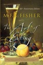 Fisher, M. F. K.,   Reardon, Joan,   Beard, James A. The Art of Eating