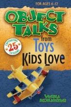 Kokmeyer, Verna Object Talks from Toys Kids Love