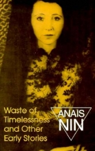 Nin, Anais Waste of Timelessness