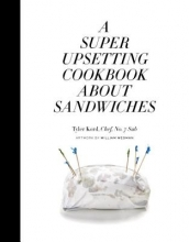 Kord, Tyler A Super Upsetting Cookbook About Sandwiches