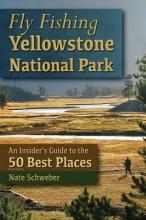 Schweber, Nate Fly Fishing Yellowstone National Park