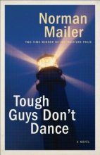 Mailer, Norman Tough Guys Don`t Dance