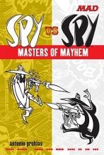 Prohias, Antonio Mad Spy Vs Spy Masters of Mayhem