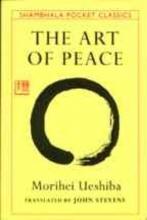 Ueshiba, Morihei,   Stevens, John The Art of Peace
