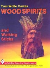 Wolfe, Tom Tom Wolfe Carves Wood Spirits and Walking Sticks