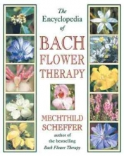 Mechtild Scheffer The Encyclopaedia of Bach Flower Therapy