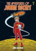Chapman, John The Adventures of Jonnie Rocket Saga 2
