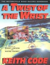 Keith Code Twist of the Wrist I