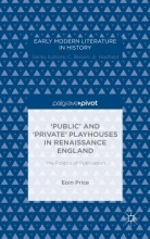 Price, Eoin Public and Private Playhouses in Renaissance England