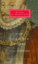 Montaigne, Michel De The Complete Works