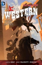 Palmiotti, Jimmy,   Gray, Justin All Star Western: the New 52! 2