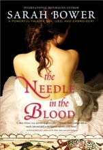 Bower, Sarah The Needle in the Blood