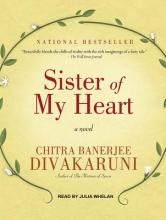 Divakaruni, Chitra Banerjee Sister of My Heart