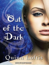 Loftis, Quinn Out of the Dark
