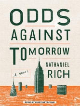 Rich, Nathaniel Odds Against Tomorrow