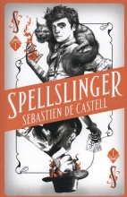Castell, Sebastien de Castell*Spellslinger