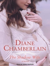Chamberlain, Diane The Shadow Wife