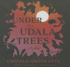 Okparanta, Chinelo Under the Udala Trees
