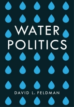 Feldman, David L. Water Politics