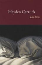 Carruth, Hayden Last Poems