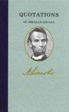 Lincoln, Abraham Quotations of Abraham Lincoln