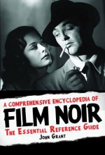 Grant, John A Comprehensive Encyclopedia of Film Noir