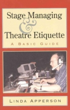 Apperson, Linda Stage Managing and Theatre Etiquette