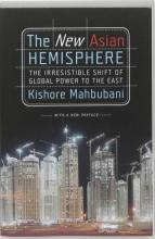 Mahbubani, Kishore The New Asian Hemisphere