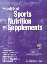 Antonio, Jose,   Greenwood, Mike,   Haff, G. Gregory,   Kalman, Douglas Essentials of Sports Nutrition and Supplements