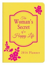 Maltese, Donna K. The Woman`s Secret of a Happy Life 2016 Planner