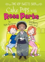 Steinkraus, Kyla Cake Pops with Rosa Parks