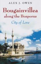 Owen, Alex J. Bougainvillea Along the Bosporus