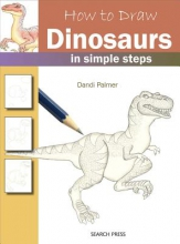 Palmer, Dandi How to Draw: Dinosaurs