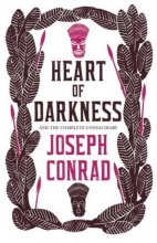Conrad, Joseph Heart of Darkness and the Complete Congo Diary