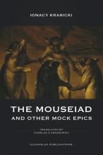 Ignacy Krasicki The Mouseiad and other Mock Epics