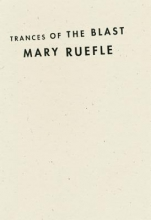 Ruefle, Mary Trances of the Blast