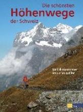 Vonwiller, Daniel Die schönsten Höhenwege der Schweiz
