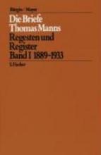 Mann, Thomas Die Briefe Thomas Manns 1. 1889 - 1933
