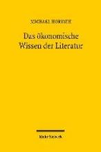 Horvath, Michael Das ökonomische Wissen der Literatur