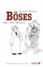 Welser, Rudolf Böses über die Juristen