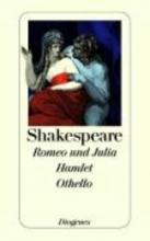 Shakespeare, William Romeo und Julia. Hamlet. Othello