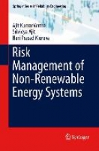 Verma, Ajit Kumar Risk Management of Non-Renewable Energy Systems