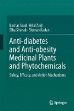 Bashar Saad,   Hilal Zaid,   Siba Shanak,   Sleman Kadan Anti-diabetes and Anti-obesity Medicinal Plants and Phytochemicals